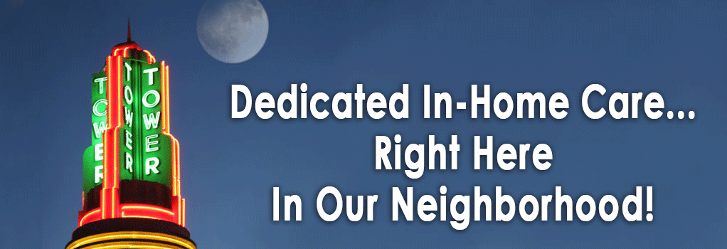 Dedicated In-Home Care... Right Here in Our Neighborhood!